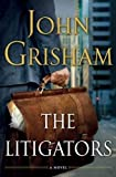 John GrishamsThe Litigators [Hardcover]2011