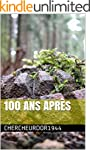100 ans apr�s (French Edition)