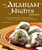 img - for The Arabian Nights Cookbook: From Lamb Kebabs to Baba Ghanouj, Delicious Homestyle Arabian Cooking book / textbook / text book