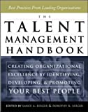 img - for The Talent Management Handbook: Creating Organizational Excellence By Identifying, Developing, and Promoting Your Best People by Lance A. Berger (2003-10-01) book / textbook / text book