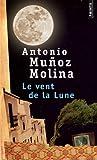 echange, troc Antonio Muñoz Molina - Le vent de la Lune