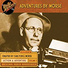 Adventures by Morse, Volume 3  by Carlton E. Morse Narrated by  full cast