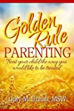 img - for Golden Rule Parenting book / textbook / text book