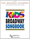 Kids Broadway Songbook: Songs Original Sung on Stage by Children