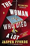 The Woman Who Died a Lot: A Thursday Next Novel (0147509769) by Fforde, Jasper