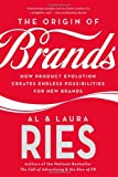 The Origin of Brands: How Product Evolution Creates Endless Possibilities for New Brands (0060570156) by Ries, Al