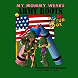 My Mommy Wears Army Boots: Workbook