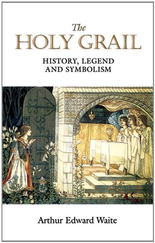 The Holy Grail: History, Legend and Symbolism (Dover Books on Anthropology and Folklore) PDF
