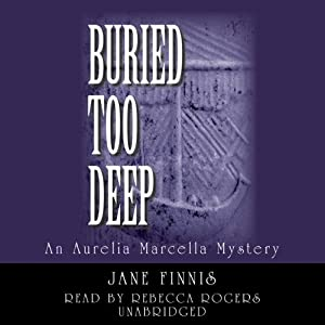 Buried Too Deep: An Aurelia Marcella Mystery | [Jane Finnis]