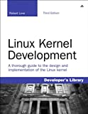 Linux Kernel Development (3rd Edition) (Developer's Library)