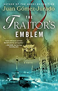 The Traitor's Emblem: A Novel by J.G. Jurado ebook deal