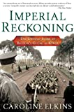 Image of Imperial Reckoning: The Untold Story of Britain's Gulag in Kenya