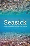 Seasick: Ocean Change and the Extinction of Life on Earth