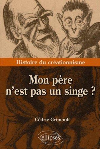Mon père n'est pas un singe ? (French Edition)
