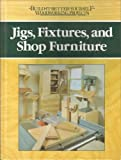 img - for Jigs, Fixtures, and Shop Furniture (Build-It-Better-Woodworking Projects) book / textbook / text book
