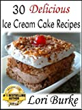 30 Delicious Ice Cream Cake Recipes