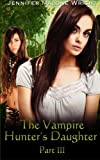 img - for The Vampire Hunter's Daughter Part: III: Becoming (Volume 3) book / textbook / text book