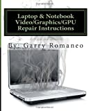 Laptop & Notebook Video/Graphics/Gpu Repair Instructions: 2