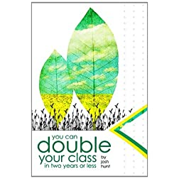 You Can Double Your Class in Two Years or Less, DVD 3