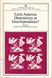 Latin America: Dependency or Interdependence (AEI Symposium) (084472257X) by Novak, Michael