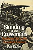 Standing at the Crossroads: Southern Life Since 1900 (American Century Series) (0809001675) by Daniel, Pete