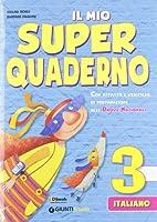Il mio super quaderno. Italiano. Con espansione online. Per la Scuola elementare: 3