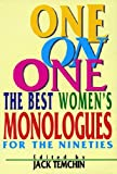 img - for One on One: The Best Women's Monologues for the Nineties (APPLAUSE ACTING SERIES) One on One book / textbook / text book