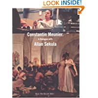 Constantin Meunier: A Dialogue with Allan Sekula (Lieven Gevaert Series) (v. 2)
