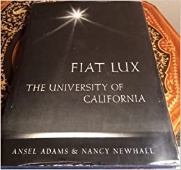 fiat lux the university of california ansel adams nancy newhall 9781125257692 books. Black Bedroom Furniture Sets. Home Design Ideas
