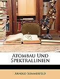 Atombau Und Spektrallinien (German Edition) (1148995773) by Sommerfeld, Arnold
