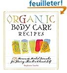 Organic Body Care Recipes: 175 Homema...