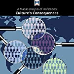 A Macat Analysis of Geert Hofstede's Culture's Consequences: Comparing Values, Behaviors, Institutions, and Organizations Across Nations |  Macat.com