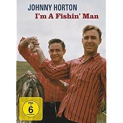Johnny Horton: I'm A Fishin' Man