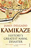 Kamikaze: Historys Greatest Naval Disaster