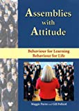 Maggie Payne Assemblies with Attitude: Behaviour for Learning, Behaviour for Life
