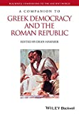 A Companion to Greek Democracy and the Roman Republic (Blackwell Companions to the Ancient World)