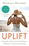 img - for Uplift: Secrets from the Sisterhood of Breast Cancer Survivors book / textbook / text book