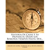 Historia de C Diz y Su Provincia: Desde Los Remotos Tiempos Hasta 1814...