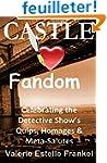 Castle Loves Fandom: Celebrating the...