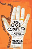 img - for The God Complex: My Adventures in a 300 Year Last Man Standing Competition book / textbook / text book