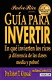 img - for Guia para invertir: En que invierten los ricos a diferencia de las clases media y pobre! (Padre Rico Presenta) book / textbook / text book