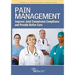 Pain Management: Improve Joint Commission Compliance and Provide Better Care