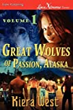 img - for Great Wolves of Passion, Alaska, Volume 1 [Seducing Their Mate: The Alpha's Fall ] (Siren Publishing Lovextreme Forever) by Kiera West (2011-09-29) book / textbook / text book