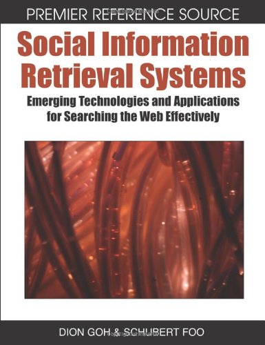 Social Information Retrieval Systems: Emerging Technologies and Applications for Searching the Web Effectively (Premier