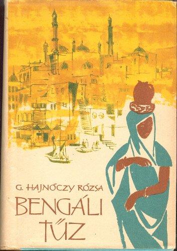 Bengali Tuz: Harom ev Tortenete (Masodik Kotet) (Hungarian Edition), G. Hajnoczy Rozsa