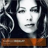 echange, troc Isabelle Boulay - Tout Un Jour