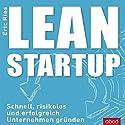 Lean Startup: Schnell, risikolos und erfolgreich Unternehmen gründen Audiobook by Eric Ries Narrated by Markus Böker