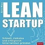 Lean Startup: Schnell, risikolos und...