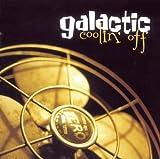 echange, troc Galactic - Coolin Off
