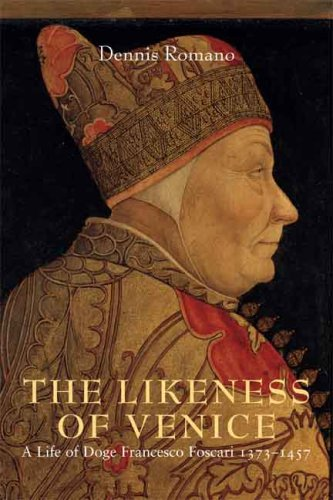 The Likeness of Venice: A Life of Doge Francesco Foscari